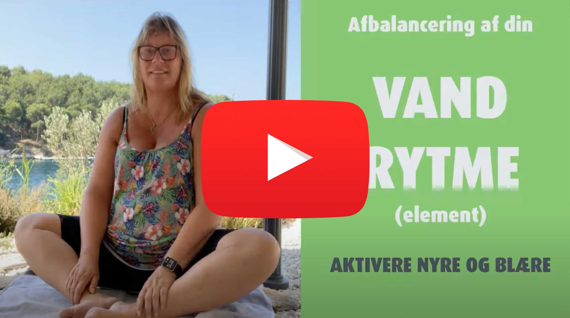Øvelse til af afbalancere VAND rytmen (vand elementet)